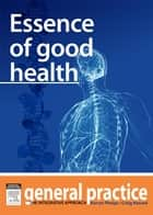 Essence of Good Health ebook by Kerryn Phelps,Craig Hassed