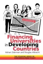 Financing Universities In Developing Countries ebook by Adrian Ziderman, Douglas Albrecht