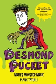 Desmond Pucket Makes Monster Magic ebook by Mark Tatulli