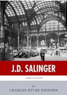 American Legends: The Life of J.D. Salinger ebook by Charles River Editors