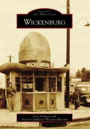 Wickenburg ebook by Lynn Downey,The Desert Caballeros Western Museum