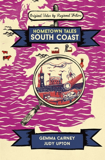 Hometown Tales: South Coast eBook by Gemma Cairney,Judy Upton