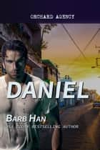 DANIEL: An Orchard Agency Novel ebook by Barb Han