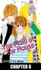 The Maid at my House - Chapter 6 eBook by Mihoko Kojima