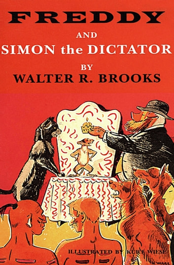 Freddy and Simon the Dictator ebook by Walter R. Brooks