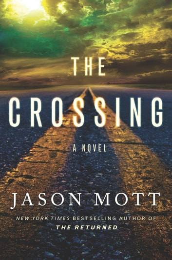 The Crossing ebook by Jason Mott