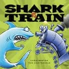 Shark vs. Train ebook by Chris Barton, Tom Lichtenheld