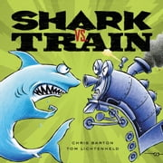 Shark vs. Train ebook by Chris Barton,Tom Lichtenheld