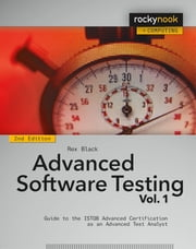 Advanced Software Testing - Vol. 1, 2nd Edition - Guide to the ISTQB Advanced Certification as an Advanced Test Analyst ebook by Rex Black