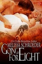 Going for Eight ebook door Melissa Schroeder