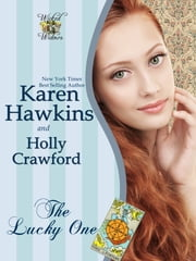 The Lucky One - A Wicked Widows short story ebook by Karen Hawkins,Holly Crawford