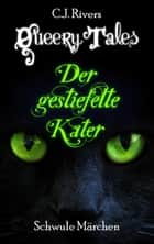 Queery Tales: Der gestiefelte Kater - Gay Fantasy Romance ebook by C.J. Rivers
