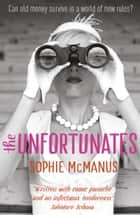 The Unfortunates ebook by Sophie McManus