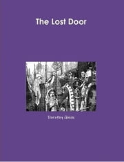 The Lost Door ebook by Dorothy Quick