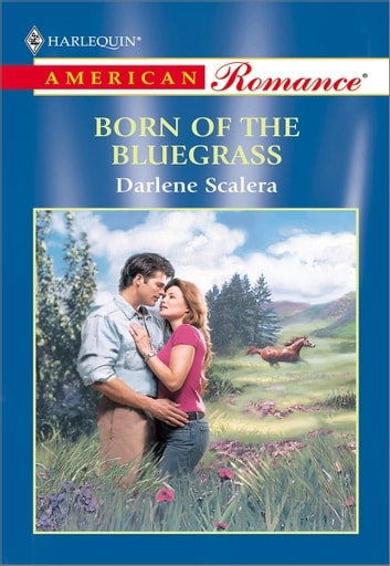 Born of the Bluegrass ebook by Darlene Scalera
