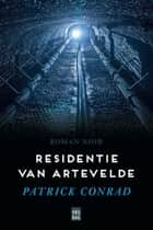 Residentie van Artevelde ebook door Patrick Conrad