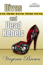 Divas and Dead Rebels ebook by Virginia Brown