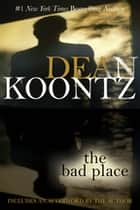 The Bad Place ekitaplar by Dean Koontz