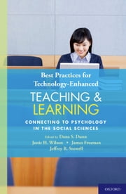 Best Practices for Technology-Enhanced Teaching and Learning: Connecting to Psychology and the Social Sciences ebook by Dana S. Dunn,Janie H. Wilson,James Freeman,Jeffrey R. Stowell