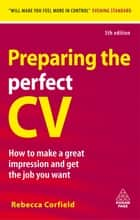 Preparing the Perfect CV ebook by Rebecca Corfield
