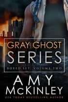 Gray Ghost Series Box Set: Volume 2 - Gray Ghost Novels, #2 ebook by Amy McKinley