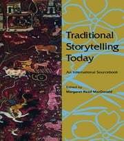 Traditional Storytelling Today - An International Sourcebook ebook by Margaret Read MacDonald