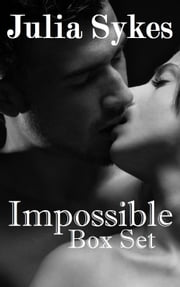 Impossible Series Box Set (Savior, Rogue, and Knight) ebook by Julia Sykes