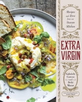 Extra Virgin - Recipes & Love from Our Tuscan Kitchen ebook by Gabriele Corcos,Debi Mazar