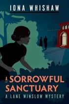 A Sorrowful Sanctuary - A Lane Winslow Mystery ebook by Iona Whishaw