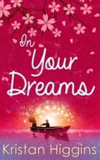 In Your Dreams (The Blue Heron Series, Book 4) ebook by Kristan Higgins