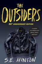 The Outsiders 50th Anniversary Edition ebook by S. E. Hinton