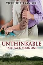 Unthinkable - Book 1 eBook by Vicktor Alexander