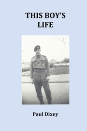 This Boy's Life ebook by Paul Dixey