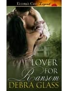 Lover for Ransom ebook by Debra Glass