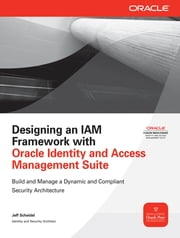 Designing an IAM Framework with Oracle Identity and Access Management Suite ebook by Jeff Scheidel