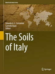 The Soils of Italy ebook by Edoardo A.C. Costantini,Carmelo Dazzi