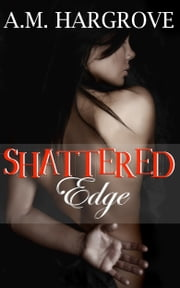 Shattered Edge ebook by A. M. Hargrove