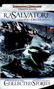 The Collected Stories, The Legend of Drizzt ebook by R.A. Salvatore