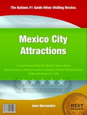Mexico City Attractions ebook by Jose Hernandez