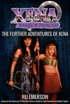 Xena Warrior Princess: The Further Adventures of Xena ebook by Martin H Greenburgh