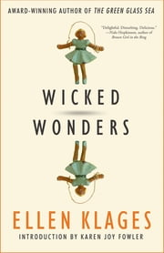 Wicked Wonders ebook by Ellen Klages, Karen Joy Fowler