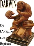 De l'origine des espèces ebook by Charles Darwin