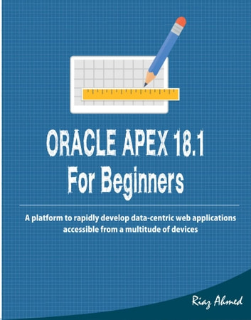 Oracle APEX 18 1 for Beginners