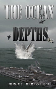 The Ocean Depths ebook by Jorge Perez-Jara