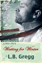 Waiting For Winter eBook by L.B. Gregg