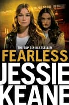 Fearless - The Most Shocking and Gritty Gangland Thriller You'll Read This Year ebook by Jessie Keane