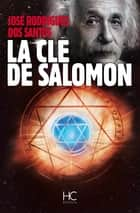 La clé de salomon ebook by Jose Rodrigues dos santos,Adelino Peirera