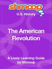 Shmoop US History Guide: The American Revolution