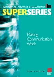 Making Communication Work ebook by Institute of Leadership & Management