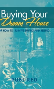 Buying Your Dream House ebook by Rubi Red